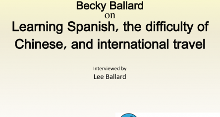 Becky Ballard on Learning Spanish, the Difficulty of Chinese, and International Travel