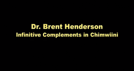Dr. Brent Henderson on Infinitive Complements in Chimwiini Part 1